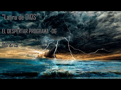 """La ira de DIOS"" EL DESPERTAR PROGRAMA 06- 20/8/19"