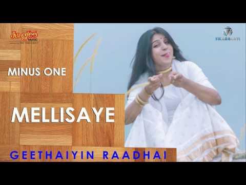 Mellisaye MINUS ONE   Geethaiyin Raadhai   Ztish   Shalini Balasundaram