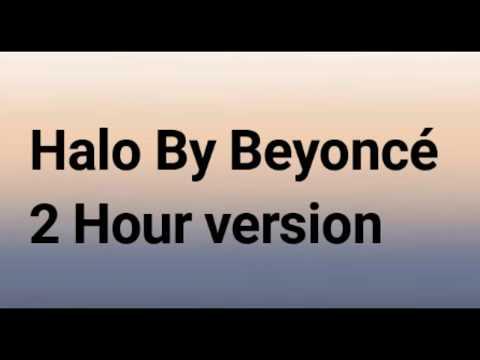 Halo By Beyoncé 2 Hour Version
