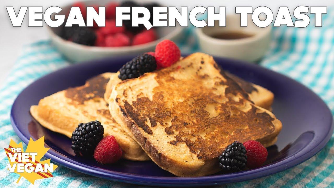 Vegan French Toast The Viet Vegan