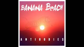 Banana Beach - Antibodies