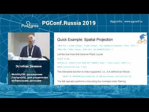 PGConfRu2019 Эстебан Зимани - «MobilityDB: расширение PostgreSQL для управления мобильными данными»