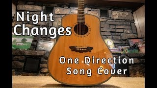Night Changes (One Direction) Song Cover!