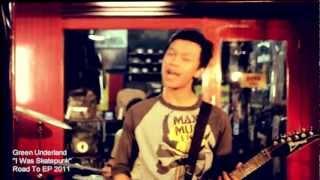 Green Underland - I Was Skatepunk [OFFICIAL VIDEO CLIP]