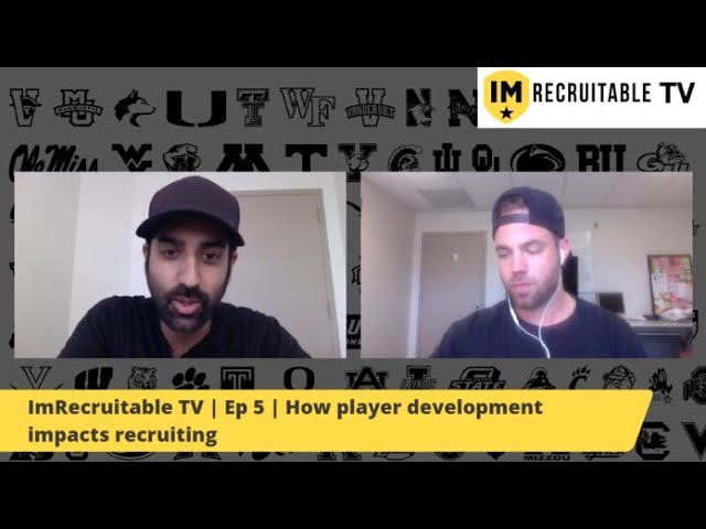 ImRecruitable TV | Episode 5 | How player development impacts recruiting