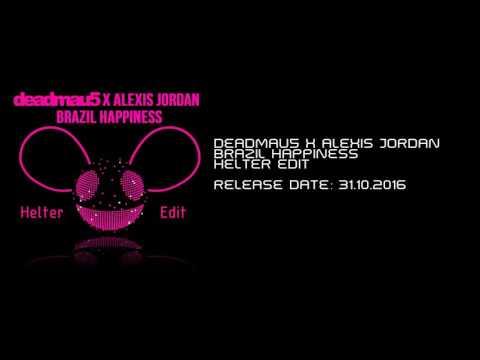 deadmau5 x Alexis Jordan - Brazil Happiness (Helter Edit)