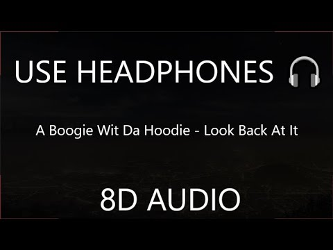 A Boogie Wit Da Hoodie - Look Back At It 8D  🎧