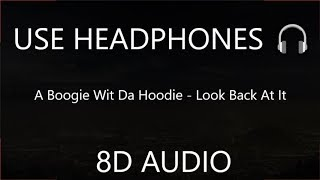 A Boogie Wit Da Hoodie - Look Back At It (8D Audio) 🎧