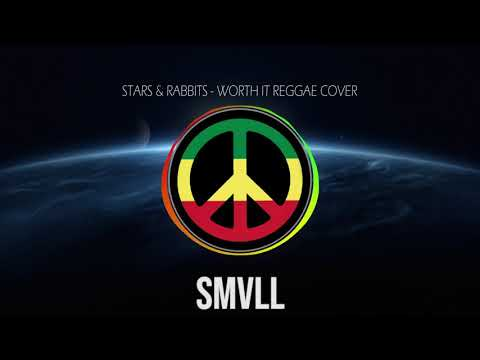 SMVLL Worth It   Stars & Rabbits Reggae Cover Version