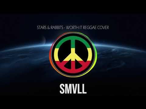 SMVLL Worth It   Stars & Rabbits Reggae Cover Version