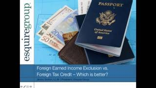 Foreign earned income exclusion vs foreign tax credit - Which is better?