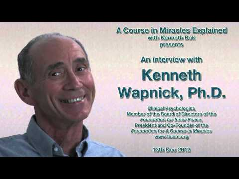 Interview with Kenneth Wapnick, Ph.D., President of the Foundation for A Course in Miracles