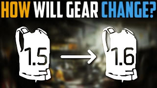 The Division | Patch 1.6 Gear Changes Explained | What Will Happen To Gear In 1.6?