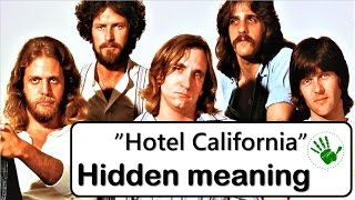 Hidden meaning | Hotel California | The Eagles