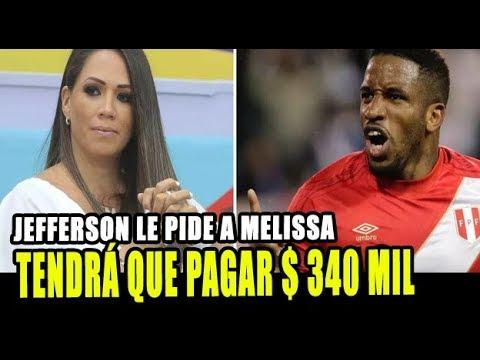 JEFFERSON FARFAN LE PIDE 340 MIL DOLARES A MELISSA KLUG