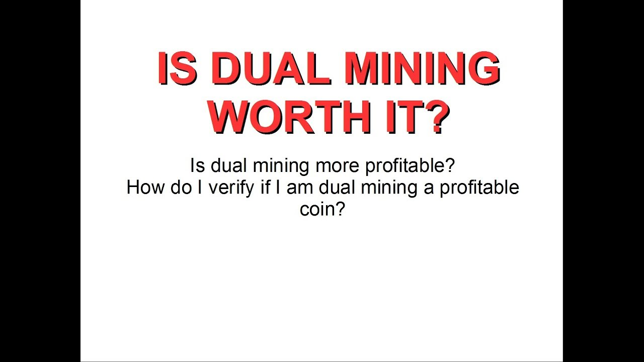 Is dual mining more profitable? is it worth it? ETH/ETC/PIRL+VERGE(XVG)