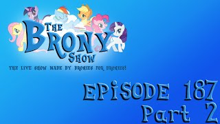 The Brony Show 187 Pt. 2 - My Kingdom For a Horse Commentary
