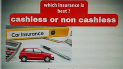 Vehicle Insurance cashless or non cashless. Which is best ?  ( Hindi )