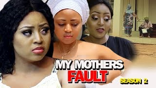 MY MOTHER'S FAULT SEASON 2 - Regina Daniels New Movie | Nigerian Movies 2019 Nollywood Movies