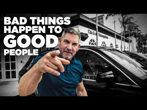 Bad Things Happen To Good People - Grant Cardone