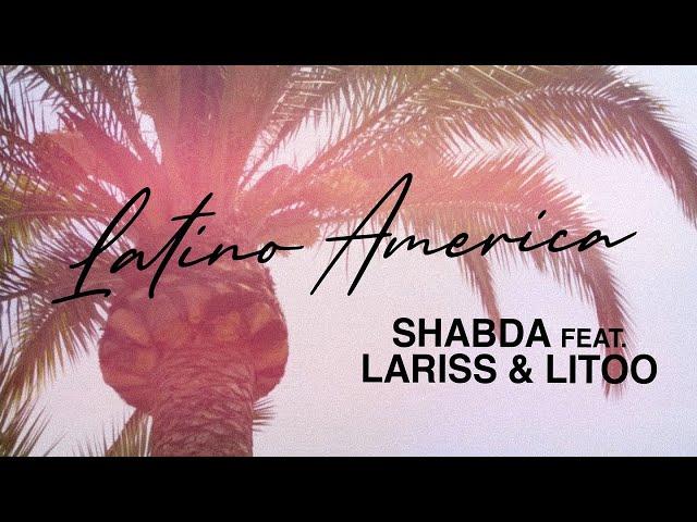 Shabda ❌ Lariss ❌ LiToo - Latino America