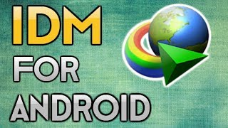 Internet Download Manager For Android | IDM for Android