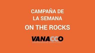 Campaña de la semana: On The Rocks