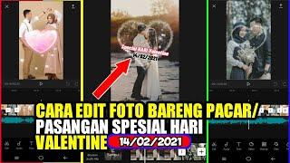 Valentine S Day Special ️ Edit Foto Jadi Keren Bareng Pasangan Pacar Full Efek Love 2021