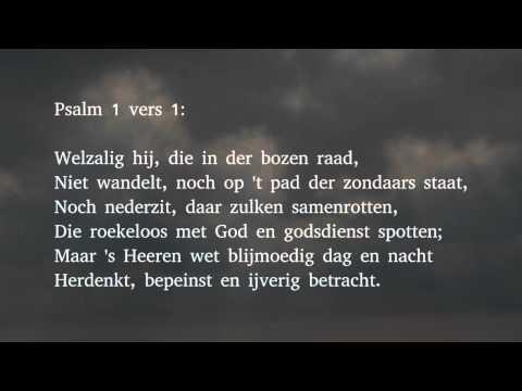 Psalm 1 vers 1 en 2 - Welzalig hij, die in der ...