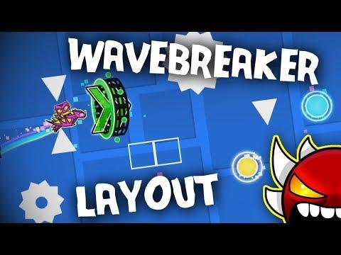 WaveBreaker Layout ~ WIP Extreme Demon- Geometry Dash 2.11