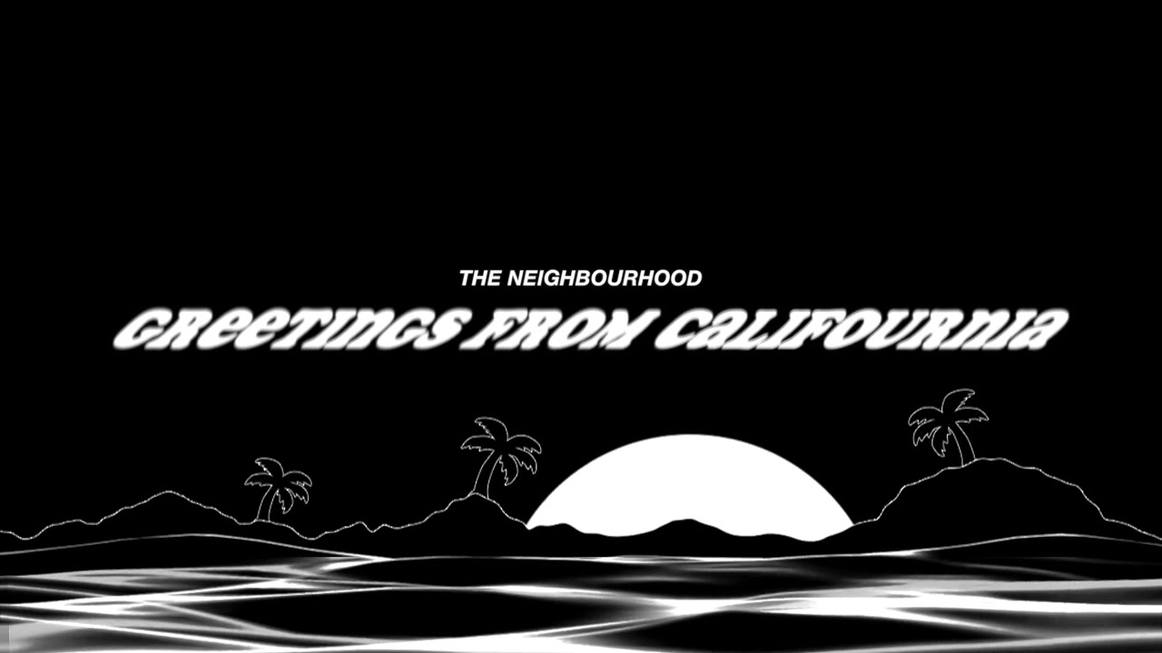 The neighbourhood greetings from califournia instrumental youtube the neighbourhood greetings from califournia instrumental kristyandbryce Images