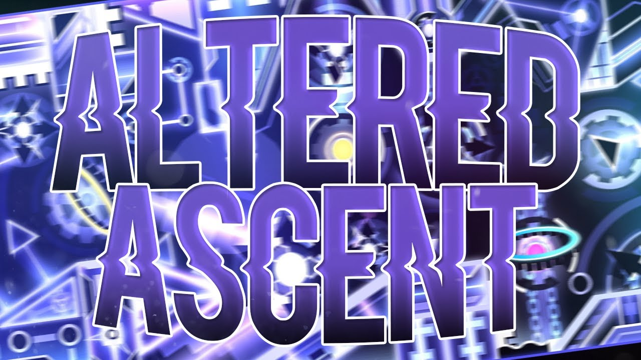 Altered Ascent (Extreme Demon) by Prism Npesta and more | Geometry Dash 2.1