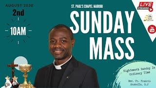 LIVE SUNDAY MASS | SUNDAY 2ND AUGUST 2020 | ST. PAUL'S UNIVERSITY CHAPEL, NAIROBI