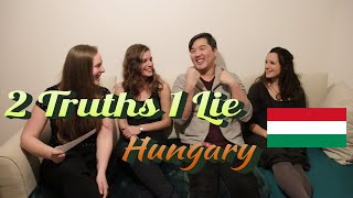 2 Truths & a Lie about Hungary