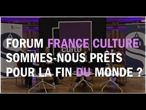 Prêts pour la fin du monde ? - Les Chemins de la philosophie au Forum France Culture Sorbonne