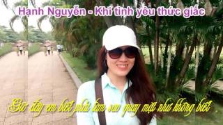 Hạnh Nguyễn - Khi tình yêu thức giấc (Lyric)