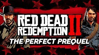 Why Red Dead Redemption II Is The PERFECT Prequel | A Narrative Analysis