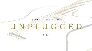 Download Video Goo Goo Dolls - Iris (Last Anthem Unplugged Acoustic Cover) MP3 3GP MP4