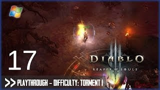 Diablo 3: Reaper of Souls (PC) - Pt.17 [Difficulty Torment I]