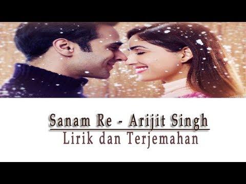Sanam Re | Arijit Singh | Lirik & Terjemahannya