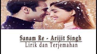 Download Sanam Re   Arijit Singh   Lirik & Terjemahannya