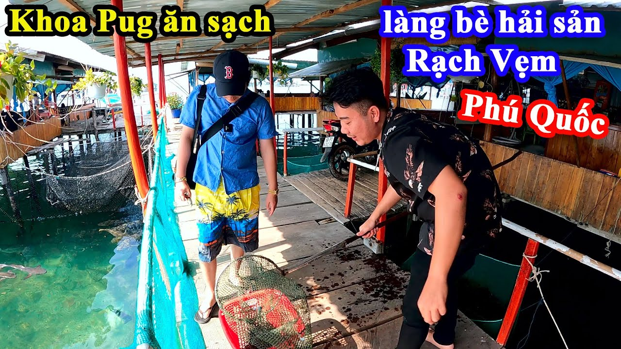 Nhum Biển, Sò Tô, Cá Đỏ, Ghẹ, Gỏi Cá Trích - Khoa Pug Ăn Sạch Hải Sản Phú Quốc Ở Làng Bè Siêu Đẹp