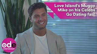 Love Island's Muggy Mike on his Celebs Go Dating fail!
