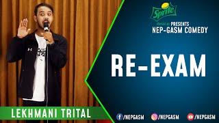 Re-Exam | Nepali Stand-Up Comedy | Lekhmani Trital | Nep-Gasm Comedy