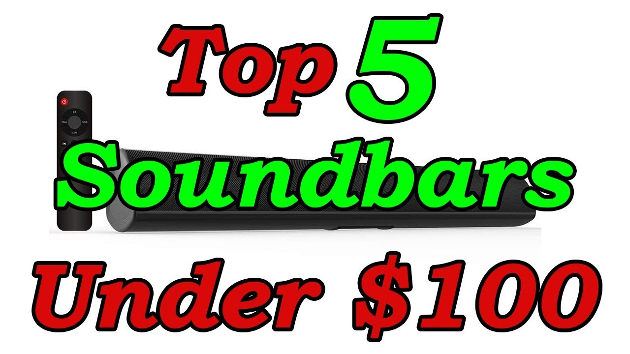 Top 5 Best Soundbars Under $100 For 2018 - YouTube