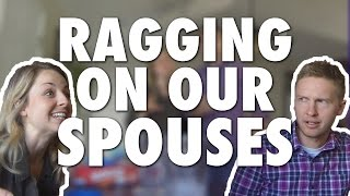 RAGGING ON OUR SPOUSES! (Modern Marriage Moments)