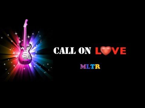 Call on Love - MLTR (with lyrics)