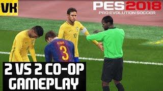 PES 2018 2v2 CO-OP Gameplay (Brazil vs Barcelona)