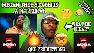 WHAT DID I HEAR? Megan Thee Stallion - Ain't Equal - SUGA - Official Audio - REACTION