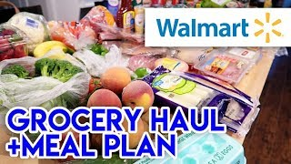 WALMART GROCERY HAUL + MEAL PLAN 🛒 HOW ARE YOUR STORES LOOKING?